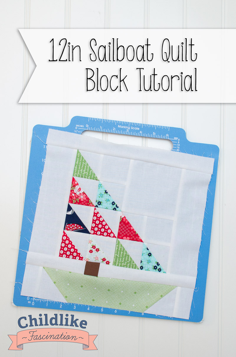 """Free Tutorial for this 12"""" (finished) Sail Boat Quilt Block on Childlike Fascination"""
